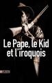 Couverture Bourbon kid, tome 5 : Le pape, le kid et l'iroquois Editions Sonatine 2015