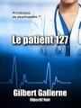 Couverture Le patient 127 Editions Objectif Noir 2012