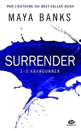Couverture A corps perdus / Surrender, tome 2 : S'abandonner