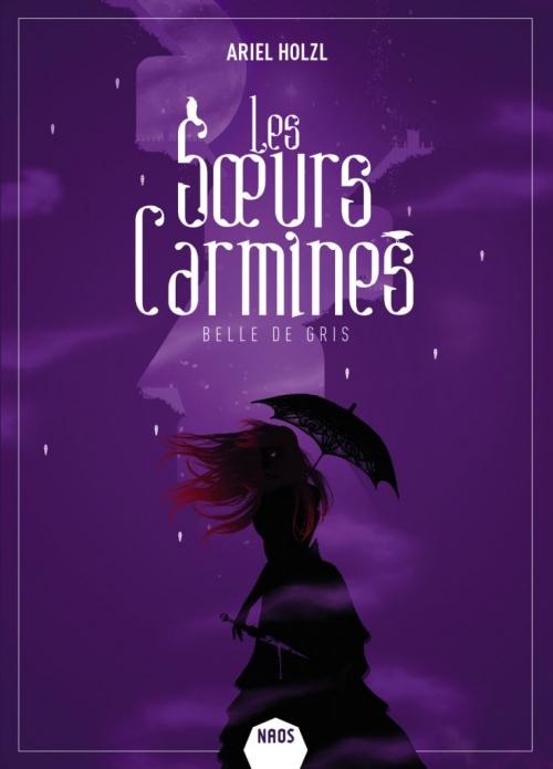 Couverture Les soeurs Carmines, tome 2 : Belle de gris