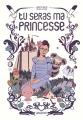 Couverture Tu seras ma princesse Editions Sarbacane 2017