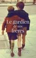 Couverture Le gardien de nos frères Editions France Loisirs 2015