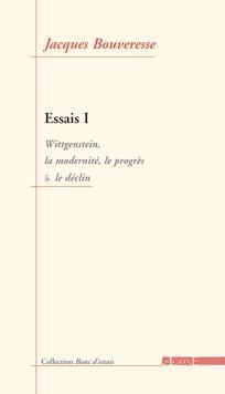 Couverture Essais, tome 1 : Wittgenstein, la modernité, le progrès et le déclin