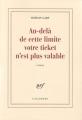 Couverture Au-delà de cette limite votre ticket n'est plus valable Editions Gallimard  (Blanche) 1975