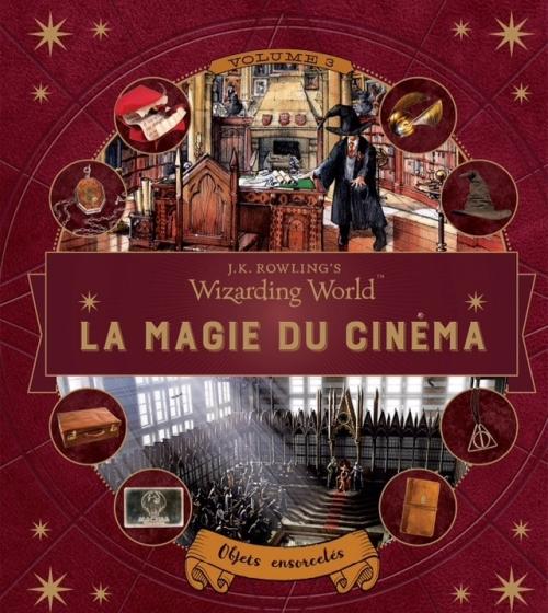 Couverture Le monde des sorciers de J.K. Rowling : La magie du cinéma, tome 3 : Objets ensorcelés