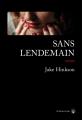 Couverture Sans lendemain Editions Gallmeister (Neo noire) 2018