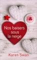 Couverture Nos baisers sous la neige Editions France Loisirs 2017