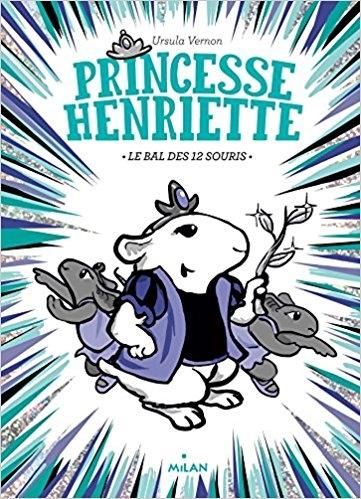 Couverture Princesse Henriette, tome 2 : Le bal des 12 souris