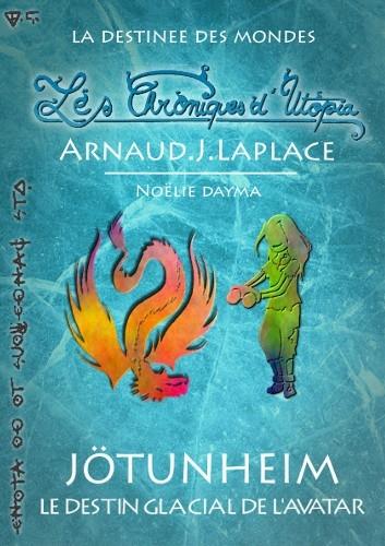 Couverture Les chroniques d'Utopia, tome 2 : Jötunheim : Le destin glacial de l'avatar
