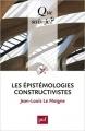 Couverture Les épistémologies constructivistes Editions Presses universitaires de France (PUF) (Que sais-je ? ) 2012