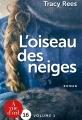 Couverture L'oiseau des neiges (A vue d'œil), tome 1 Editions A vue d'oeil (16) 2017