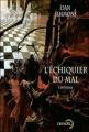 Couverture L'échiquier du mal, intégrale Editions Denoël 2003