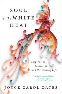 Couverture Soul at the White Heat: Inspiration, Obsession, and the Writing Life