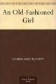 Couverture An Old-Fashioned Girl Editions Ebooks libres et gratuits 2013