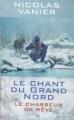 Couverture Le chant du grand nord, tome 1 : Le chasseur de rêves Editions France Loisirs 2012