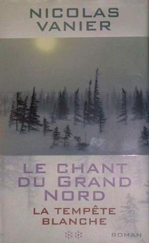 Couverture Le chant du grand nord, tome 2 : La tempête blanche