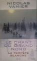 Couverture Le chant du grand nord, tome 2 : La tempête blanche Editions France Loisirs 2013