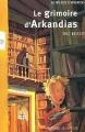 Couverture Arkandias, tome 1 : Le grimoire d'Arkandias Editions Magnard (Jeunesse) 2002