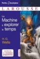 Couverture La Machine à explorer le temps Editions Larousse (Petits classiques) 2017