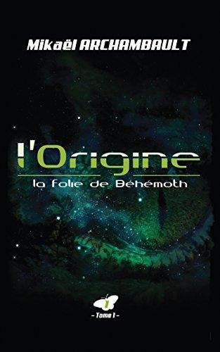 Couverture L'origine, tome 1 : La folie de Béhémoth