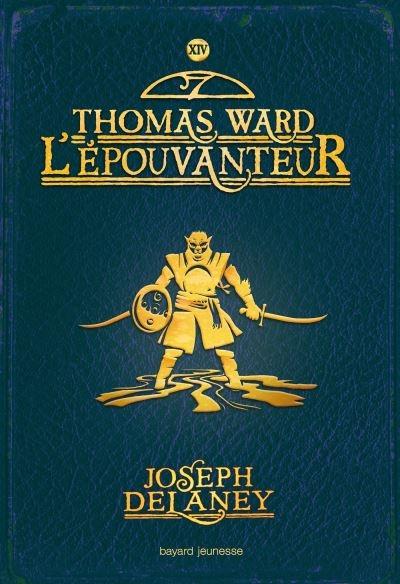 Couverture L'Epouvanteur, tome 14 : Thomas Ward : L'Epouvanteur