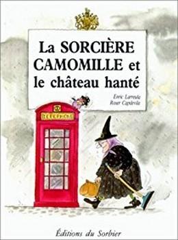 Couverture La sorcière Camomille et le château hanté