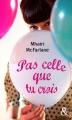 Couverture Pas celle que tu crois Editions Harlequin (&H - Poche) 2017