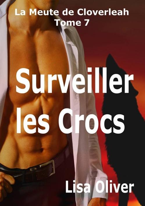 Couverture La meute de Cloverleah, tome 07 : Surveiller les crocs