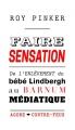 Couverture Faire sensation : De l'enlèvement du bébé Lindbergh au barnum médiatique Editions Agone  2017