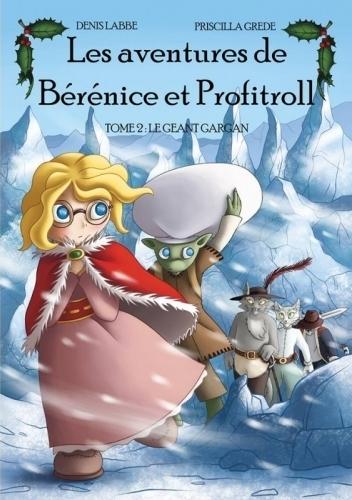 Couverture Les aventures de Bérénice et Profitroll, tome 2 : Le géant Gargan