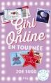 Couverture Girl Online, tome 2 : En tournée Editions Pocket (Jeunesse - Best seller) 2017
