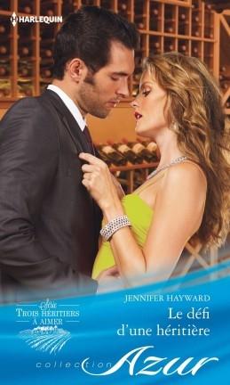 Couverture Trois héritiers à aimer, tome 3 : Le défi d'une héritière