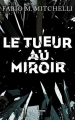 Couverture Le tueur au miroir Editions Robert Laffont (La bête noire) 2017