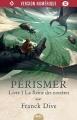 Couverture Pérismer, tome 1 : La reine des noctères Editions Mnémos (Naos) 2017