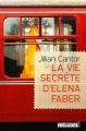 Couverture La vie secrète d'Elena Faber Editions Préludes 2018