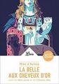 Couverture La belle aux cheveux d'or suivi du Nain jaune et de L'oiseau bleu Editions Librio (Littérature) 2017