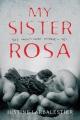 Couverture My Sister Rosa Editions Allen & Unwin  2016