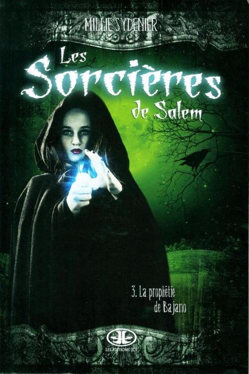 Couverture Les sorcières de Salem, tome 3 : La prophétie de Bajano