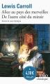 Couverture Alice au Pays des Merveilles, De l'autre côté du miroir / Tout Alice / Alice au Pays des Merveilles suivi de La traversée du miroir Editions Folio  (Classique) 2015