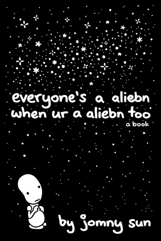 Couverture Everyone's a Aliebn When Ur a Aliebn Too: A Book