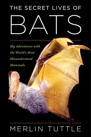 Couverture The Secret Lives of Bats: My Adventures with the World's Most Misunderstood Mammals