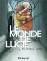 Couverture Le monde de Lucie Editions Futuropolis 2017