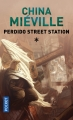 Couverture Perdido Street Station, tome 1 Editions Pocket 2006