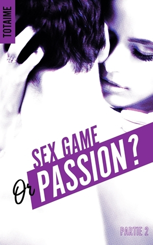 Couverture Sex game or passion ?, tome 2