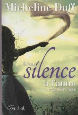 Couverture D'un silence à l'autre, tome 1 : Le temps des orages