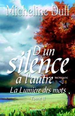 Couverture D'un silence à l'autre, tome 2 : La lumière des mots