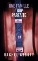 Couverture Une famille trop parfaite Editions France Loisirs 2017