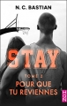 Couverture Stay, tome 2 : Pour que tu reviennes Editions Harlequin (HQN) 2017