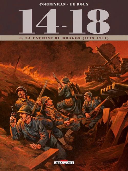 Couverture 14-18, tome 08 : La caverne du dragon (juin 1917)
