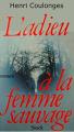 Couverture L'adieu à la femme sauvage Editions Stock 1979